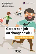 Vente Livre Numérique : Garder son job ou changer d'air ?  - Brigitte Bouillerce - Agnès Brandi - Patricia Du Sorbier
