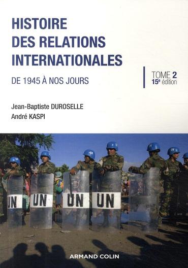 Histoire Des Relations Internationales T.2 ; De 1945 A Nos Jours