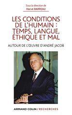Les conditions de l'humain : temps, langue, éthique et mal ; autour de l'oeuvre d'André Jacob