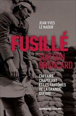Vente EBooks : Fusillé sur son brancard  - Jean-Yves Le Naour