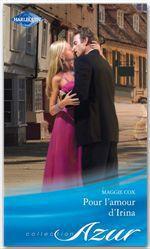 Vente EBooks : Pour l'amour d'Irina  - Maggie Cox