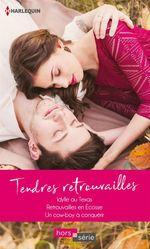 Vente EBooks : Tendres retrouvailles ; idylle au Texas, retrouvailles en Écosse, un cow-boy à conquérir  - Myrna Mackenzie - Caroline Anderson - Diana Palmer