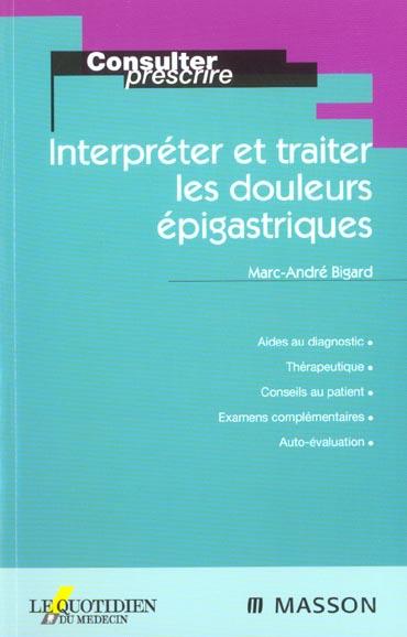 Interpreter Et Traiter Les Douleurs Epigastriques