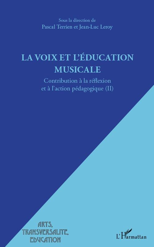 La voix et l'éducation musicale ; contribution à la réflexion et à l'action pédagogique t.2
