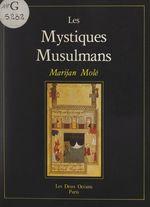 Les mystiques musulmans  - Marijan Molé