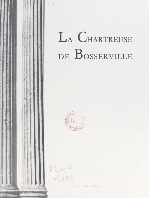 La chartreuse de Bosserville  - Émile Hatton