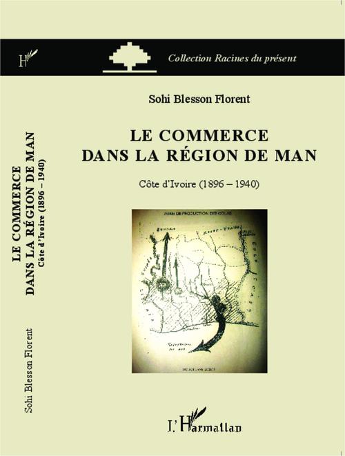 Le commerce dans la région de man ; Côte d'ivoire (1896 1940)