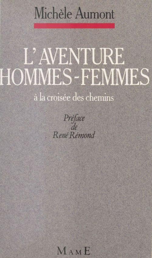 L'aventure hommes-femmes a la croisee des chemins