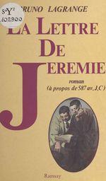 Vente Livre Numérique : La lettre de Jérémie (à propos de 587 av. J.C.)  - Bruno Lagrange