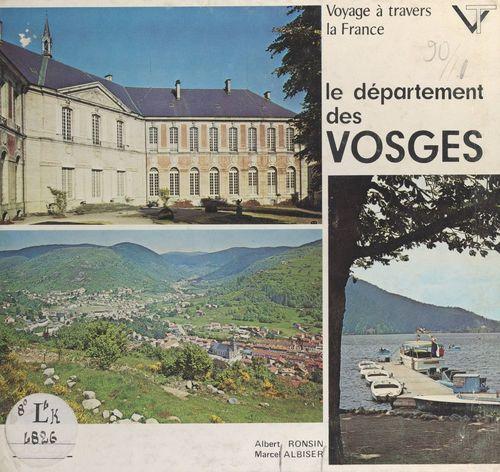 Voyage à travers le département des Vosges  - Marcel Albiser  - Albert Ronsin