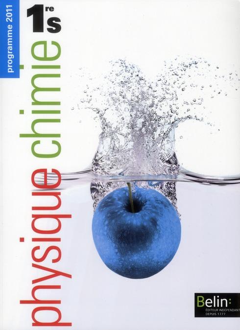 Physique Chimie ; 1ere S ; Livre De L'Eleve (Edition 2011)