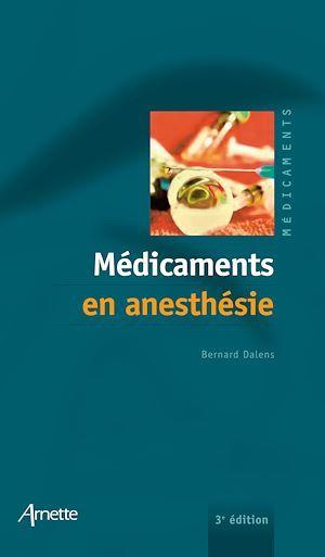 Medicaments en anesthesie 3e edition