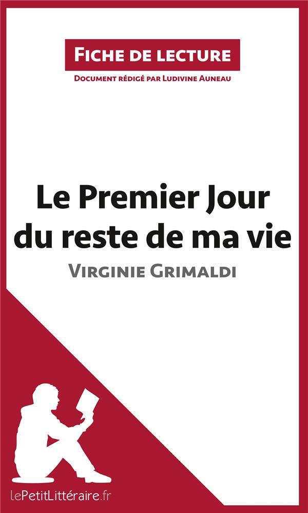 Fiche de lecture ; analyse ; le premier jour du reste de ma vie de Virginie Grimaldi ; analyse complète de l'oeuvre et résumé
