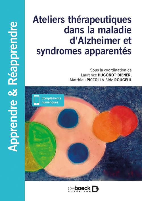 Ateliers thérapeutiques dans la maladie d'Alzheimer et syndromes apparentés