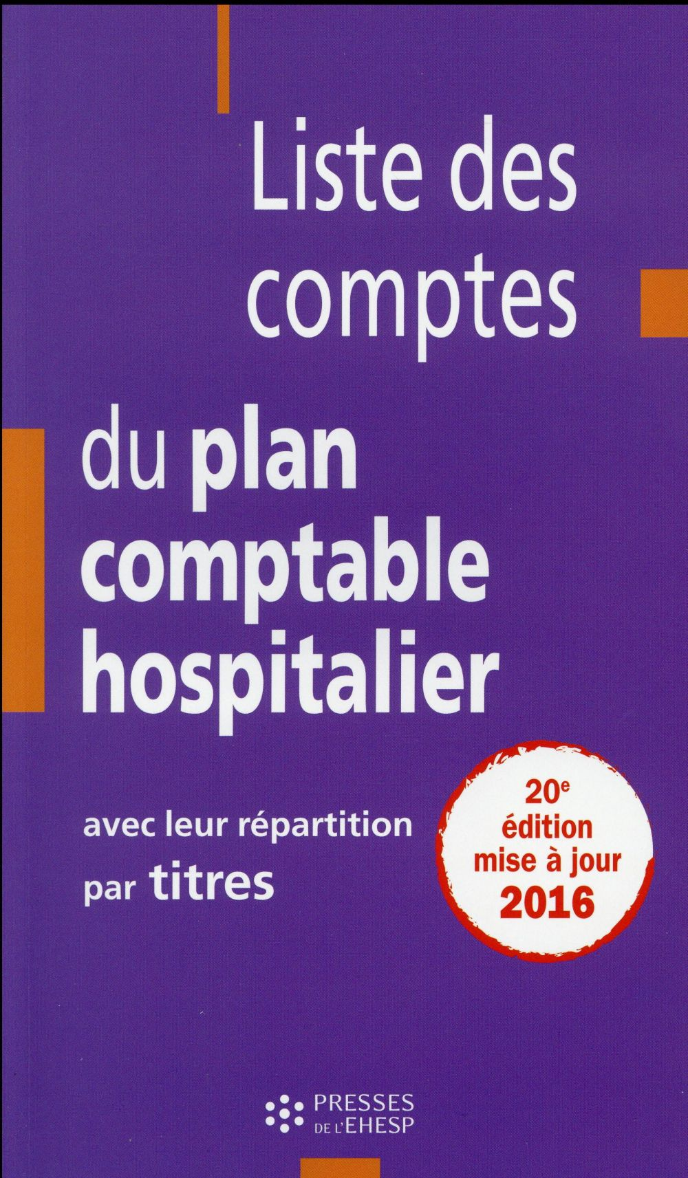Liste des comptes du plan comptable hospitalier avec leur repartition par titres