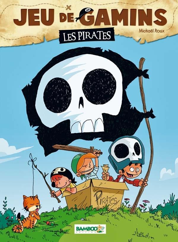 Jeu de gamins T.1 ; les pirates