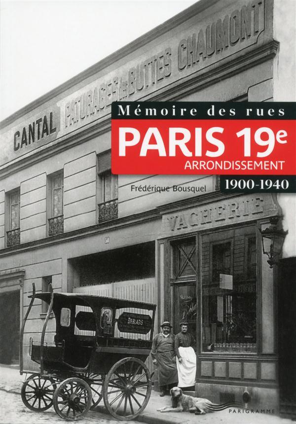 Mémoire des rues ; Paris 19e arrondissement ; 1900-1940