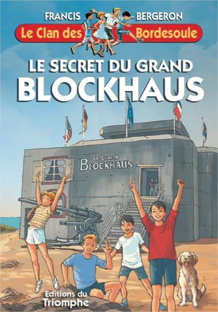 LE CLAN DES BORDESOULE 34 - LE SECRET DU GRAND BLOCKHAUS