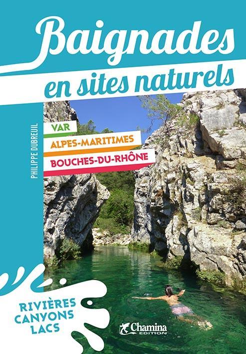Baignades en sites naturels : Var, Alpes-Maritimes, Bouches-du-Rhône