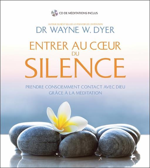 Entrer au coeur du silence ; prendre consciemment contact avec Dieu grâce à la meditation
