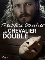Vente Livre Numérique : Le Chevalier double  - Théophile Gautier