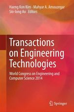 Transactions on Engineering Technologies  - Haeng Kon Kim - Sio-Long Ao - Mahyar A. Amouzegar