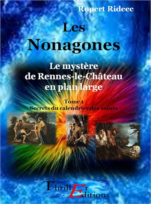 Les Nonagones - Le mystère de Rennes-le-Château en plan large - Tome 1 : Secrets du calendrier des saints  - Rupert Rideec