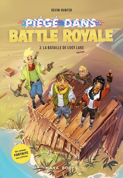 Fortnite - Pieges Dans Battle Royale T.2 ; La Bataille De Loot Lake