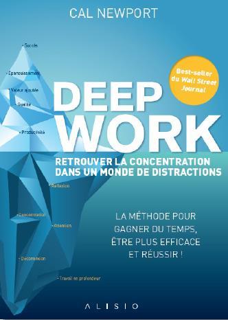 Deep work ; retrouver la concentration dans un monde de distractions