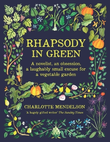 Rhapsody in Green: A Writer, an Obsession, a Laughably Small Excuse fo