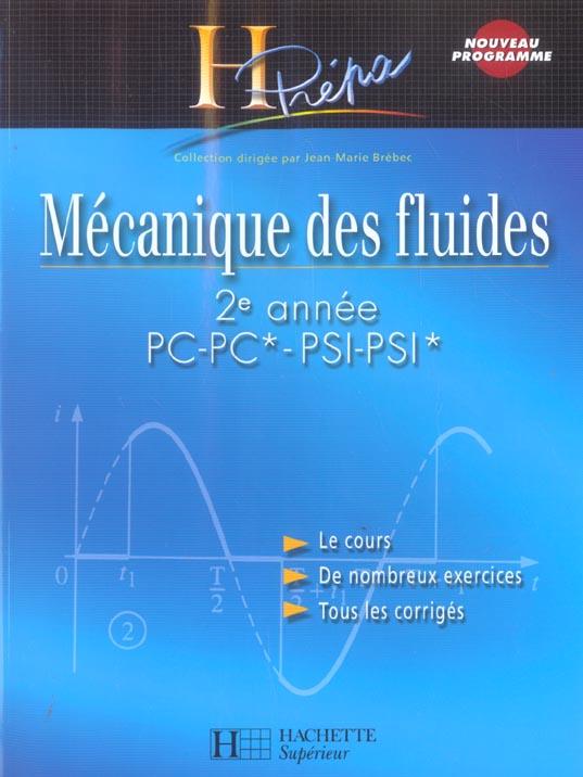 Mecanique Des Fluides ; 2eme Annee Pc-Pc*-Psi-Psi* (Edition 2004)