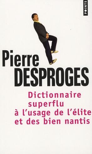Dictionnaire superflu à l'usage de l'élite et des biens