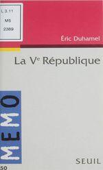 La Ve République  - Éric Duhamel