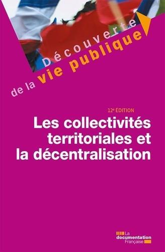 Les collectivités territoriales et la décentralisation (12e édition)