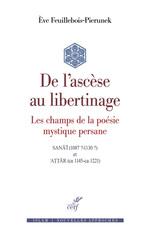 Vente EBooks : De l'ascèse au libertinage : les champs de la poésie mystique persane  - Eve Feuillebois-pierunek
