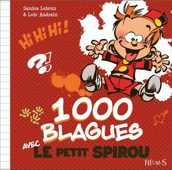 1000 BLAGUES AVEC LE PETIT SPIROU LEBRUN/SANDRA