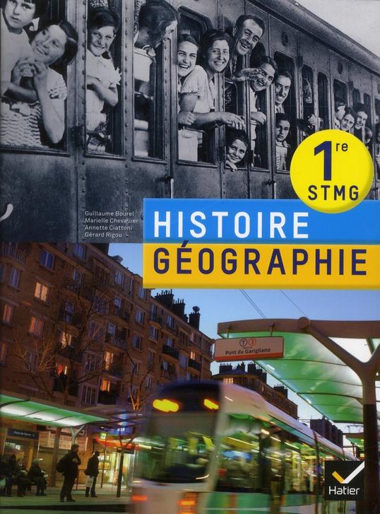 Histoire-Geographie ; 1ere Stmg ; Livre De L'Eleve (Edition 2012)