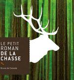 Vente Livre Numérique : Le petit roman de la chasse  - Bruno de Cessole