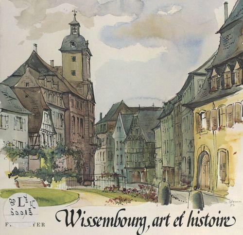 Wissembourg, art et histoire