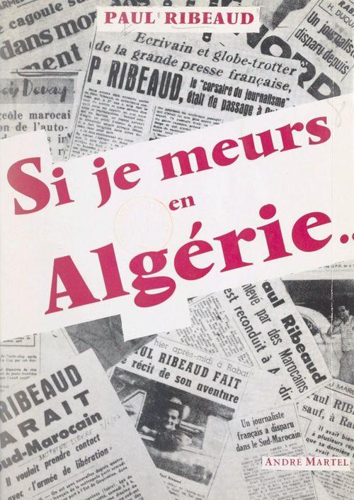 Si je meurs en Algérie...