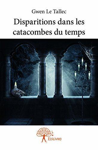 Disparitions dans les catacombes du temps