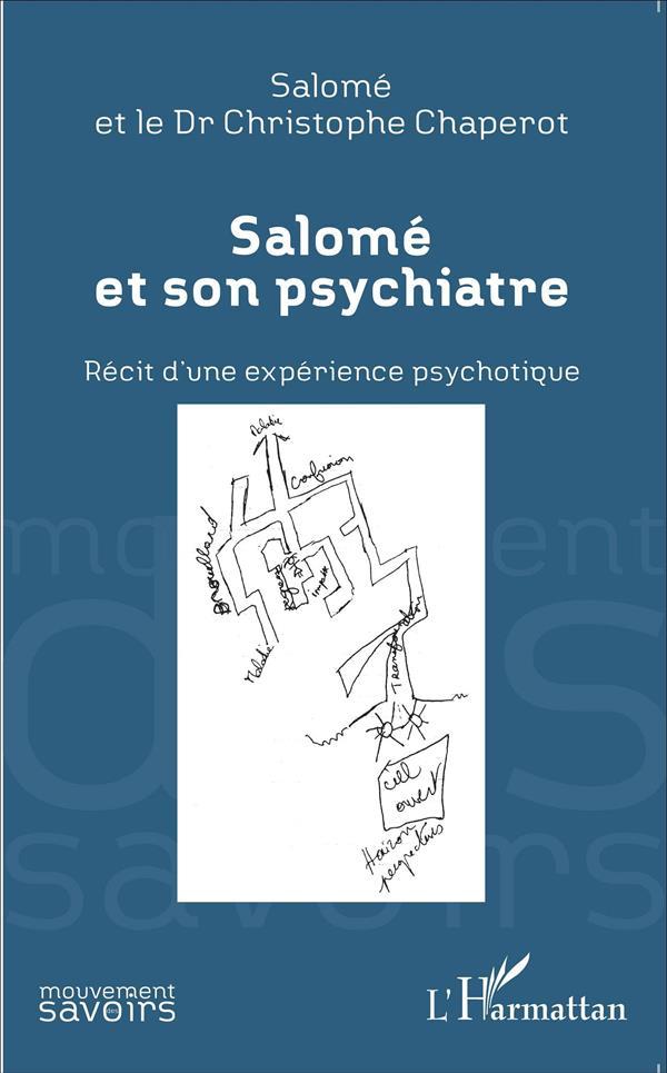 Salomé et son psychiatre ; récit d'une expérience psychotique