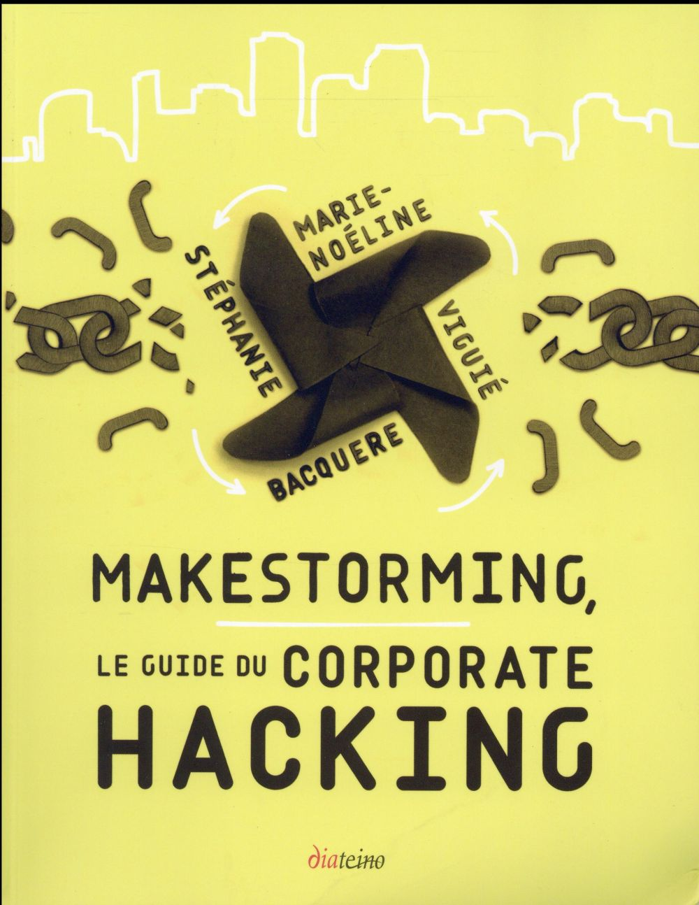 Makestorming ; le guide du corporate hacking