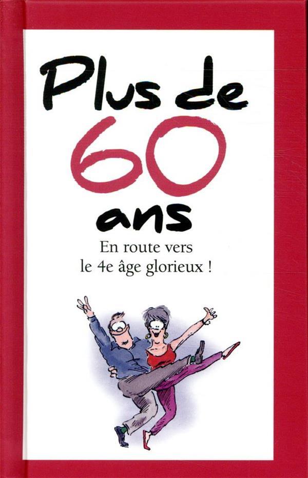 PLUS DE 60 ANS - NOUVELLE EDITION