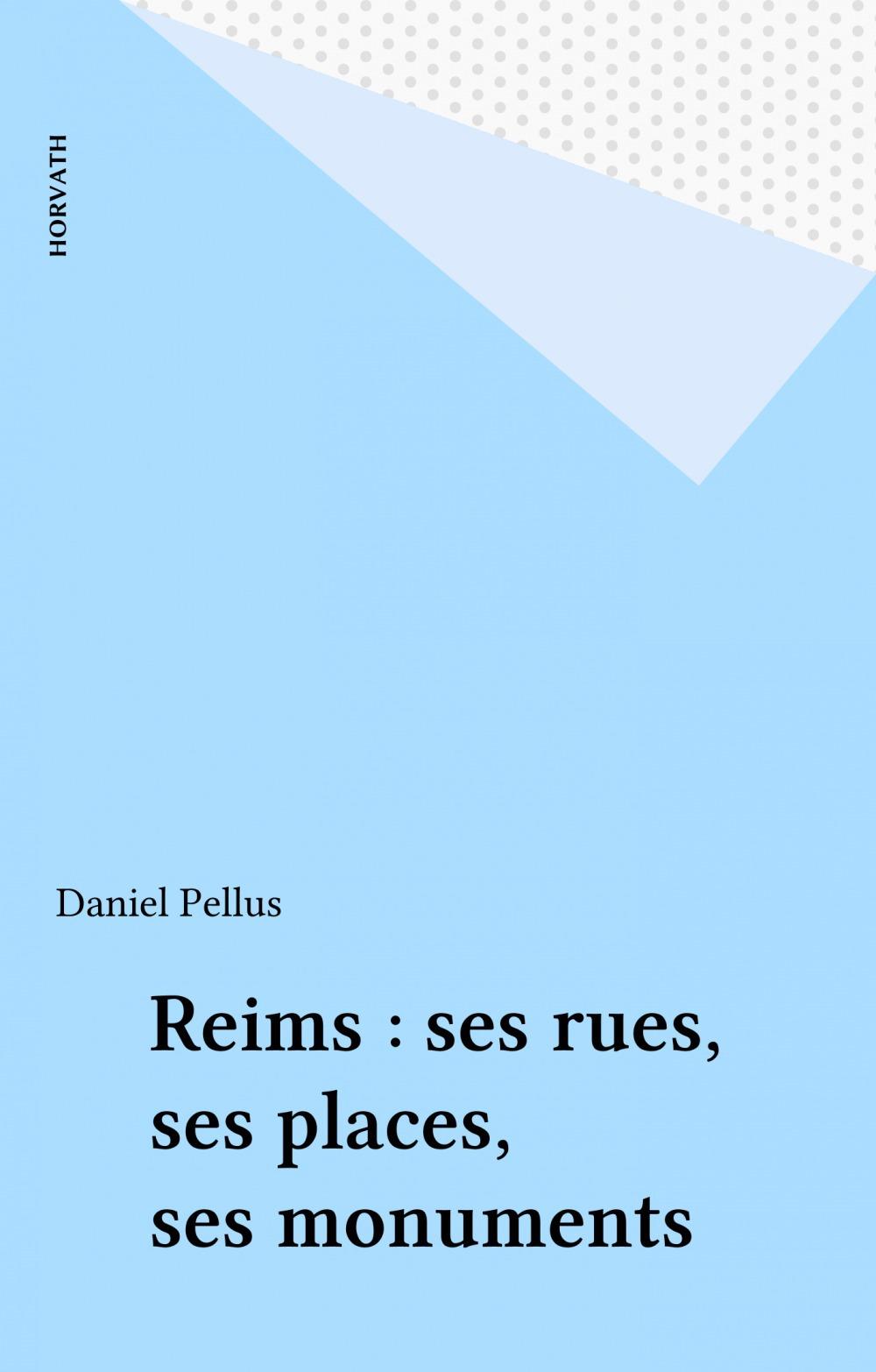 Reims : ses rues, ses places, ses monuments
