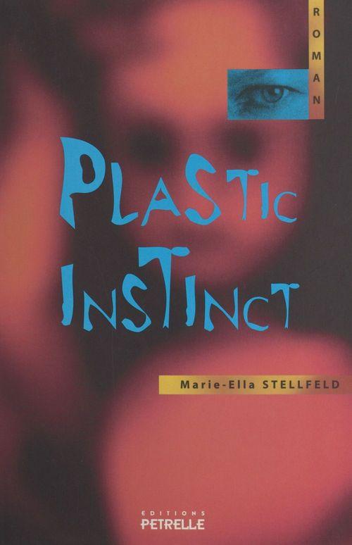 Plastic instinct