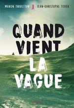 Vente Livre Numérique : Quand vient la vague  - Jean-Christophe Tixier - Manon Fargetton
