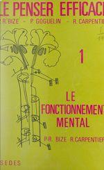 Vente EBooks : Le penser efficace (1)  - Pierre Goguelin - Raymond Carpentier - Paul-René Bize