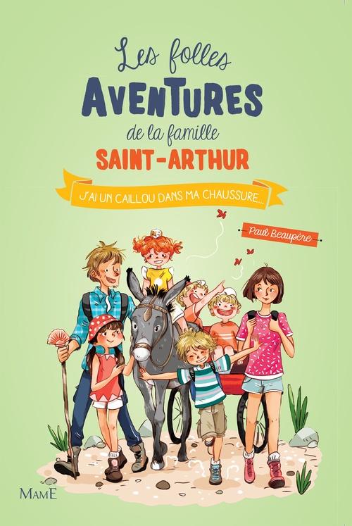 Les folles aventures de la famille Saint-Arthur T.5 ; j'ai un caillou dans ma chaussure...