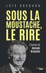 Sous la moustache, le rire  - Loïc ROCHARD